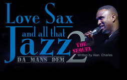 Love, Sax and all that Jazz 2 - the Mans Dem