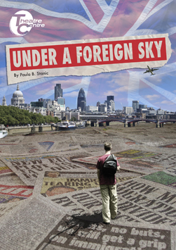 Under a Foreign Sky, Unicorn Theatre